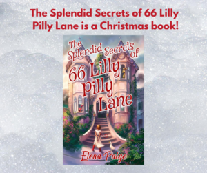 The Splendid Secrets of 66 Lilly Pilly Lane is a Christmas book!